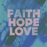 Faith Hope Love I
