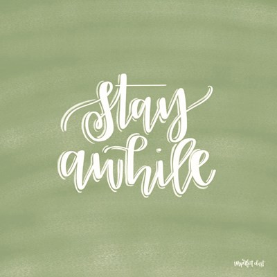Stay Awhile Poster by Imperfect Dust for $48.75 CAD