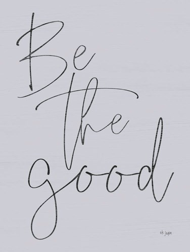 Be the Good Poster by Jaxn Blvd for $41.25 CAD
