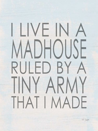 I Live in a Madhouse Poster by Jaxn Blvd for $41.25 CAD
