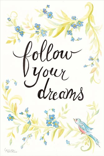 Follow Your Dreams Poster by Linda Arandas for $43.75 CAD