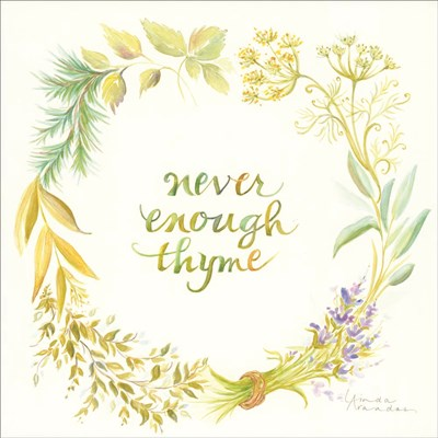 Never Enough Thyme Poster by Linda Arandas for $35.00 CAD