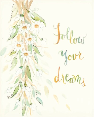 Follow Your Dreams Poster by Linda Arandas for $40.00 CAD