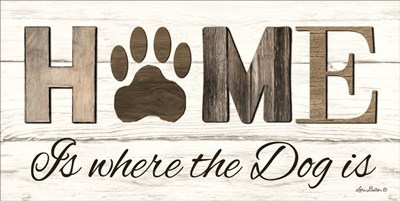 Home is Where the Dog is Poster by Lori Deiter for $37.50 CAD