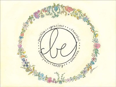 Be - Floral Wreath Poster by Lorri Hanna for $28.75 CAD