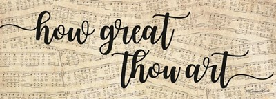 How Great Thou Art Poster by Susan Ball for $42.50 CAD