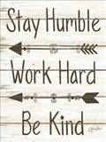 Stay Humble - Work Hard - Be Kind