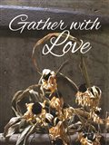 Gather with Love