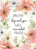Floral Dream Big