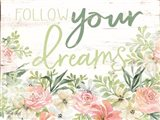 Floral Follow Your Dreams