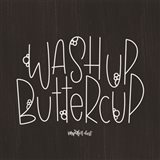 Wash Up Buttercup
