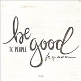 Be Good to People
