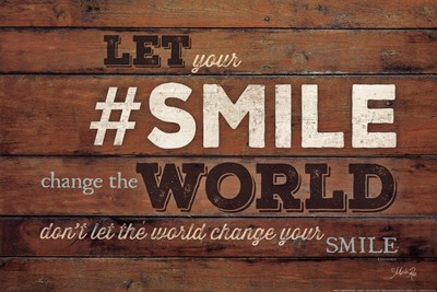 #SMILE - Change the World Poster by Marla Rae for $21.25 CAD