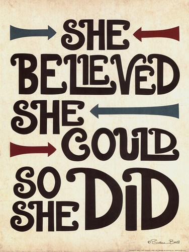 She Believed Poster by Susan Ball for $20.00 CAD
