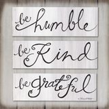 Be Humble, Be Kind, Be Grateful