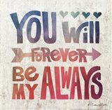 You Will Forever By My Always