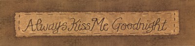 Always Kiss Me Goodnight Poster by Vicki Huffman for $13.75 CAD