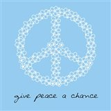 Give Peace A Chance - Flowers
