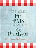 Get Your Fat Pants Ready - It's Christmas