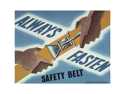 Always Fasten Your Safety Belt Poster by Unknown for $28.75 CAD