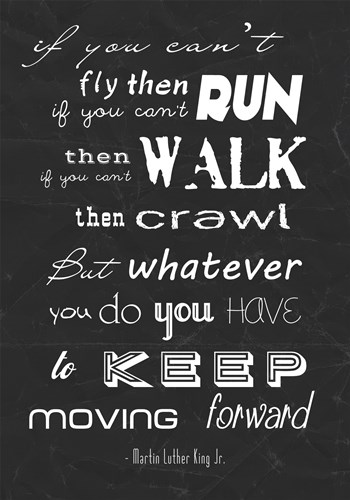 Keep Moving Forward -Martin Luther King Jr. Poster by Veruca Salt for $67.50 CAD