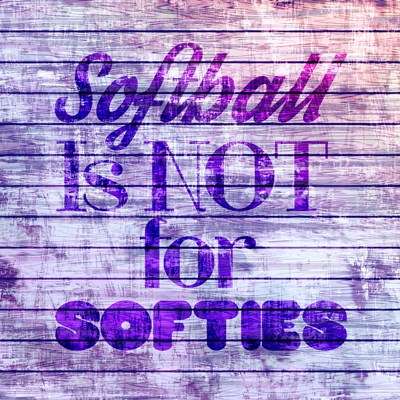 Softball is Not for Softies - Purple White Poster by Sports Mania for $35.00 CAD