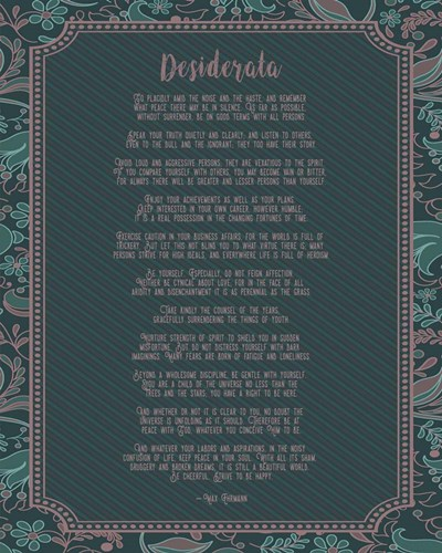 Desiderata Floral Frame Turquoise Poster by Quote Master for $56.25 CAD