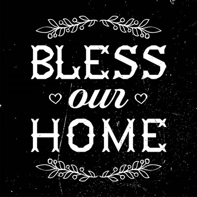 Bless Our Home-Black Poster by Color Me Happy for $35.00 CAD