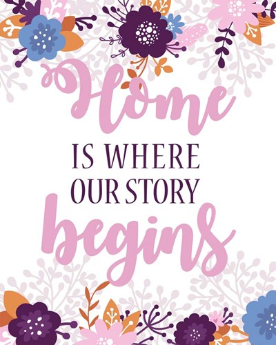Home Is Where Our Story Begins-Pink Floral Poster by Color Me Happy for $25.00 CAD