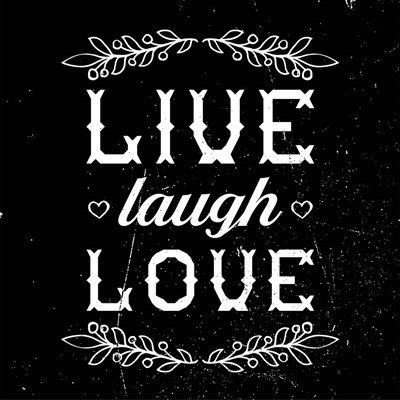 Live Laugh Love-Black Poster by Color Me Happy for $35.00 CAD