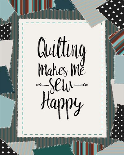 Quilting Makes Me Sew Happy Green Poster by Color Me Happy for $56.25 CAD