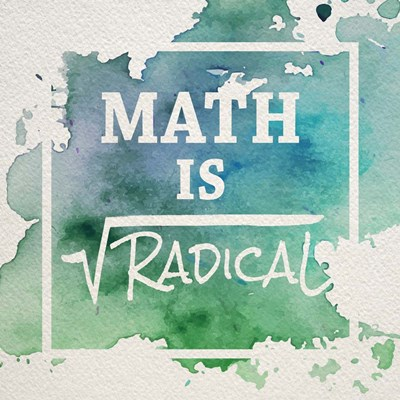 Math Is Radical Watercolor Splash Green Poster by Color Me Happy for $35.00 CAD