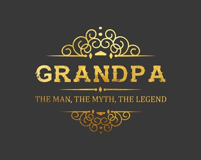 Grandpa: The Man, The Myth, The Legend - Gray and Gold Poster by Color Me Happy for $56.25 CAD
