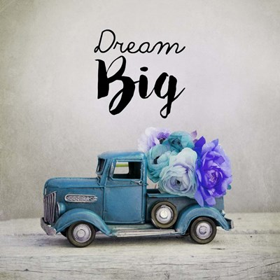 Dream Big - Blue Truck and Flowers Poster by Color Me Happy for $48.75 CAD
