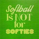 Softball is Not for Softies - Green