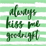 Always Kiss me Goodnight-Green