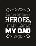 Some People Don't Believe in Heroes Dad Black