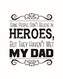 Some People Don't Believe in Heroes Dad White