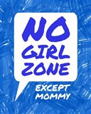 No Girl Zone Except Mommy