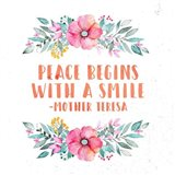 Peace Begins With a Smile-Floral