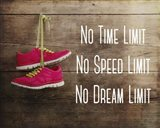 No Time Limit No Speed Limit No Dream Limit Pink Shoes