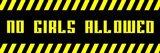 No Girls Allowed - Black Panoramic