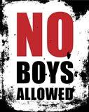 No Boys Allowed - White Grunge
