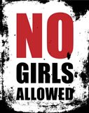 No Girls Allowed - White Grunge