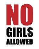 No Girls Allowed - White