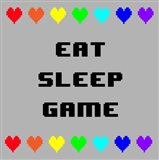 Eat Sleep Game -  Gray with Pixel Hearts