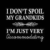 I Don't Spoil My Grandkids Leaf Design Black