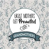 Great Mothers Get Promoted To Grandmothers Blue
