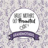 Great Mothers Get Promoted To Grandmothers Purple