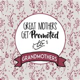 Great Mothers Get Promoted To Grandmothers Red